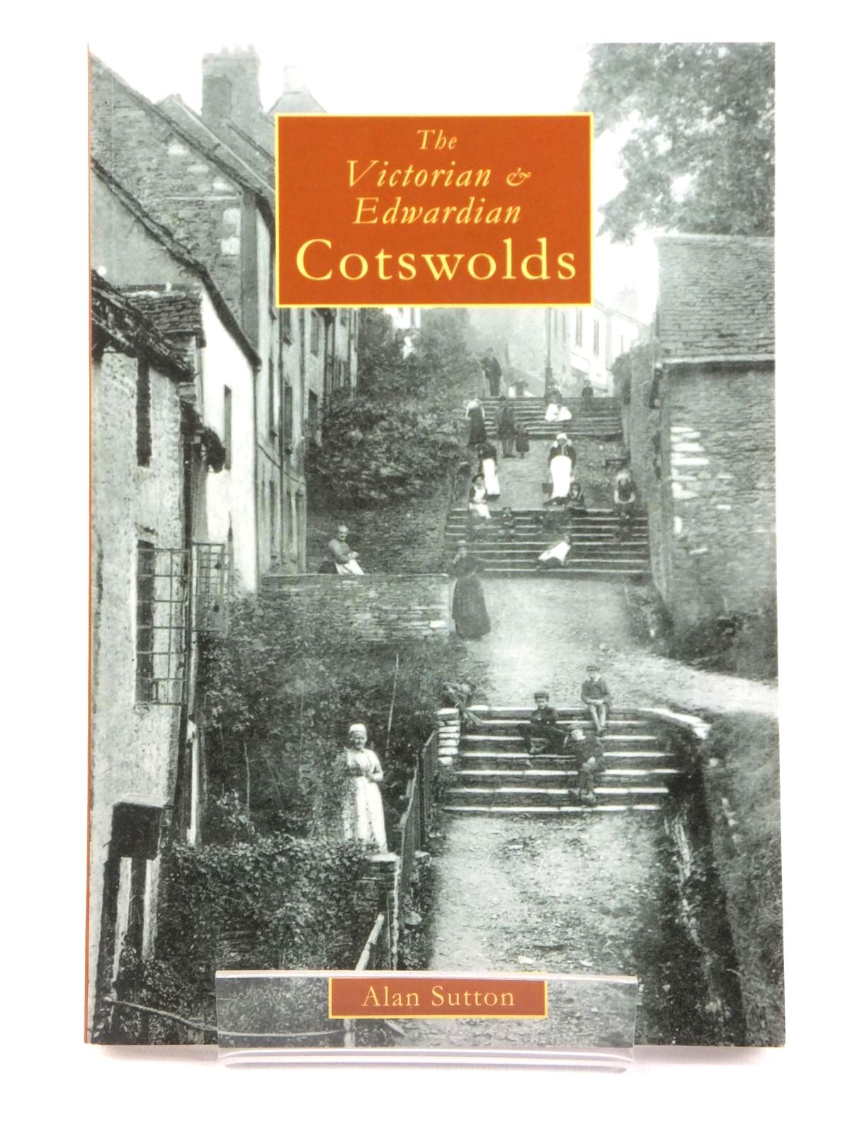 Photo of THE VICTORIAN & EDWARDIAN COTSWOLDS written by Sutton, Alan published by Amberley Publishing (STOCK CODE: 1608891)  for sale by Stella & Rose's Books