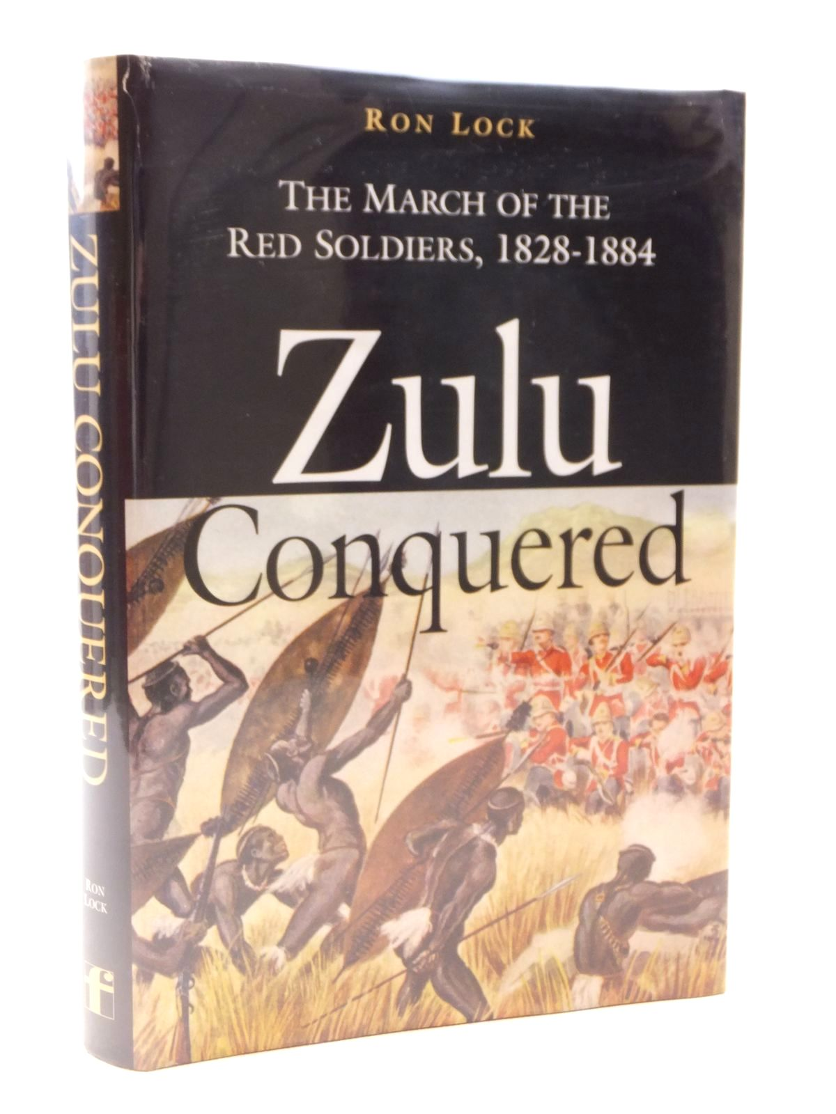 Photo of ZULU CONQUERED THE MARCH OF THE RED SOLDIERS 1828-1884 written by Lock, Ron published by Frontline Books (STOCK CODE: 1608898)  for sale by Stella & Rose's Books