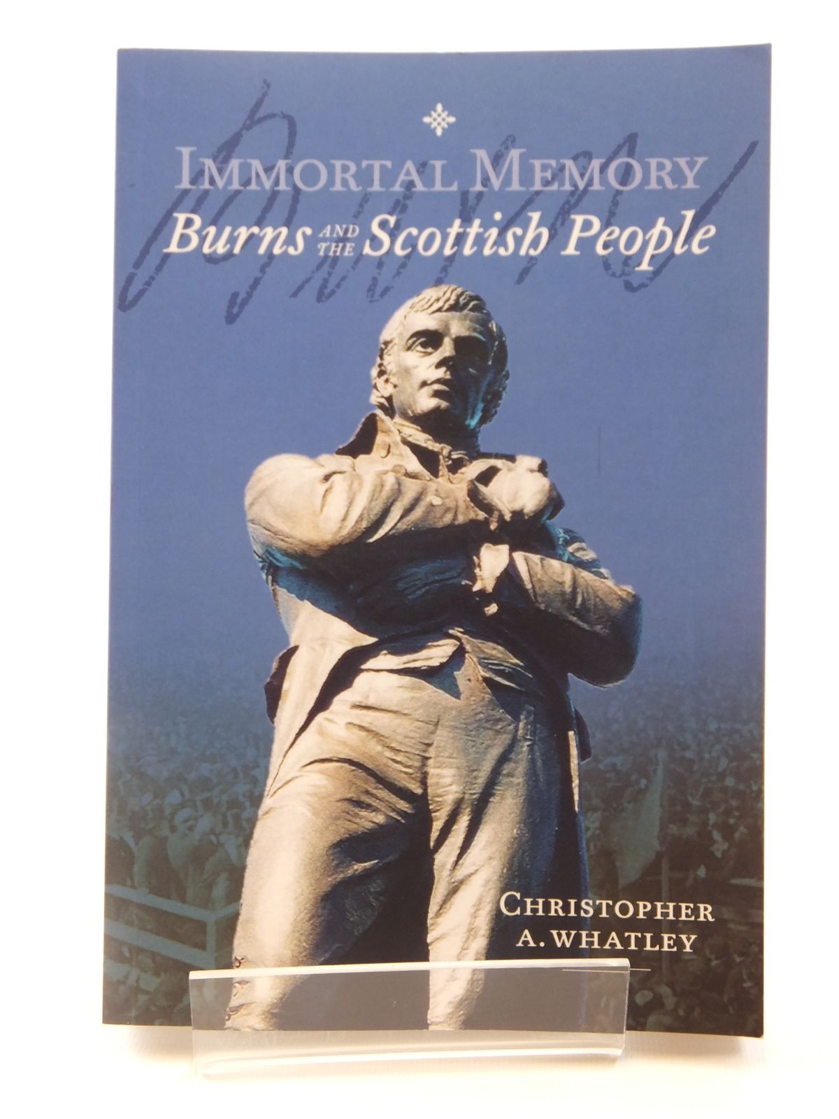 Photo of IMMORTAL MEMORY BURNS AND THE SCOTTISH PEOPLE written by Whatley, Christopher A. published by John Donald (STOCK CODE: 1608908)  for sale by Stella & Rose's Books