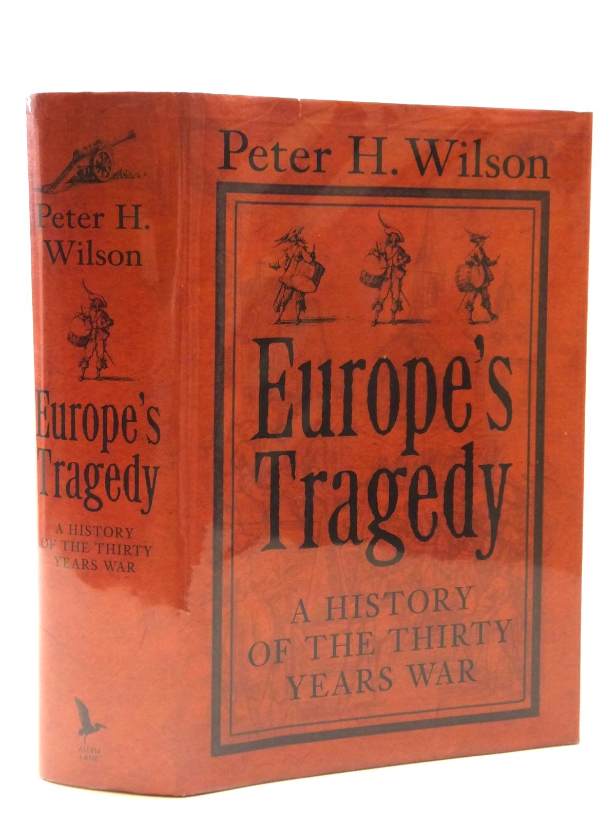 Photo of EUROPE'S TRAGEDY A HISTORY OF THE THIRTY YEARS WAR written by Wilson, Peter H. published by Allen Lane (STOCK CODE: 1608919)  for sale by Stella & Rose's Books