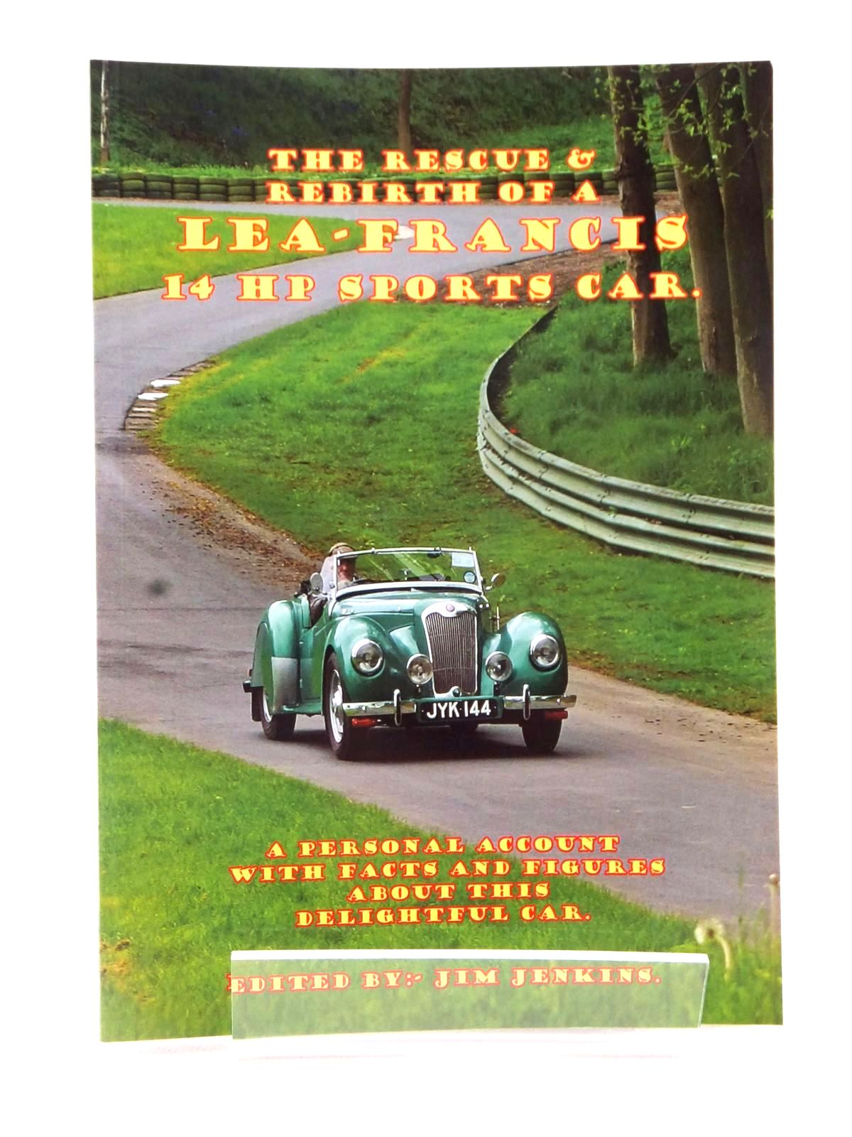 Photo of THE RESCUE & REBIRTH OF A LEA-FRANCIS 14 HP SPORTS CAR written by Jenkins, Jim published by Jim Jenkins (STOCK CODE: 1608936)  for sale by Stella & Rose's Books