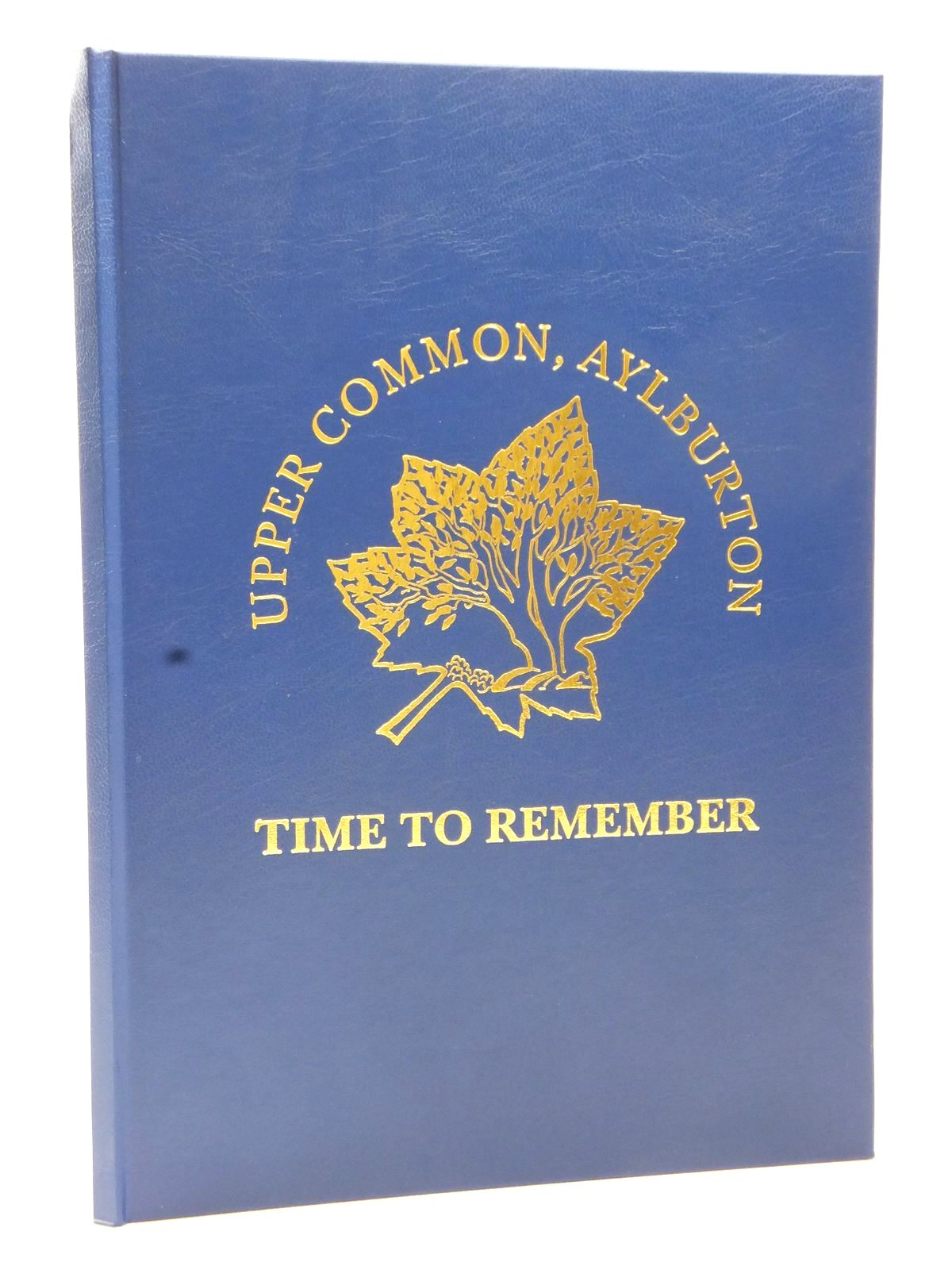 Photo of TIME TO REMEMBER UPPER COMMON, AYLBURTON written by Hodgkinson, Pat published by Aylburton Upper Common Association (STOCK CODE: 1609000)  for sale by Stella & Rose's Books