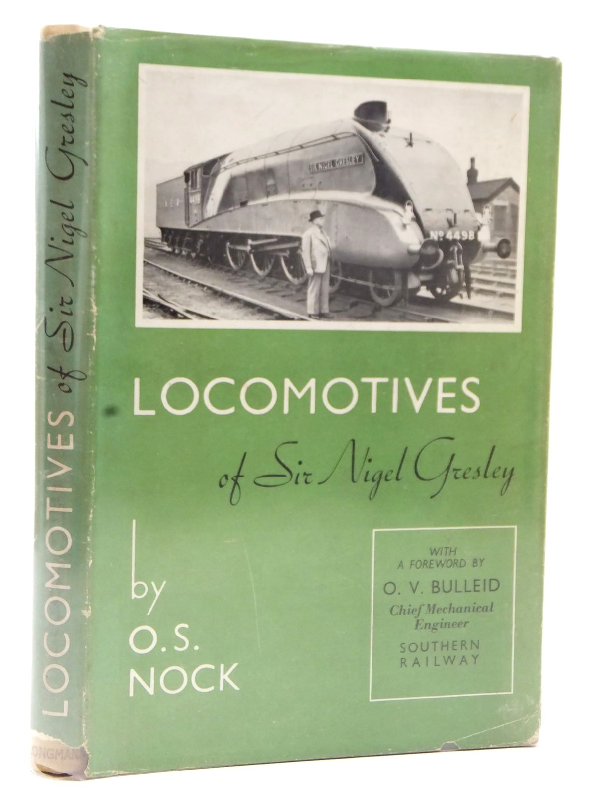 Photo of THE LOCOMOTIVES OF SIR NIGEL GRESLEY written by Nock, O.S. published by The Railway Publishing Co. Ltd., Longmans, Green & Co. (STOCK CODE: 1609022)  for sale by Stella & Rose's Books