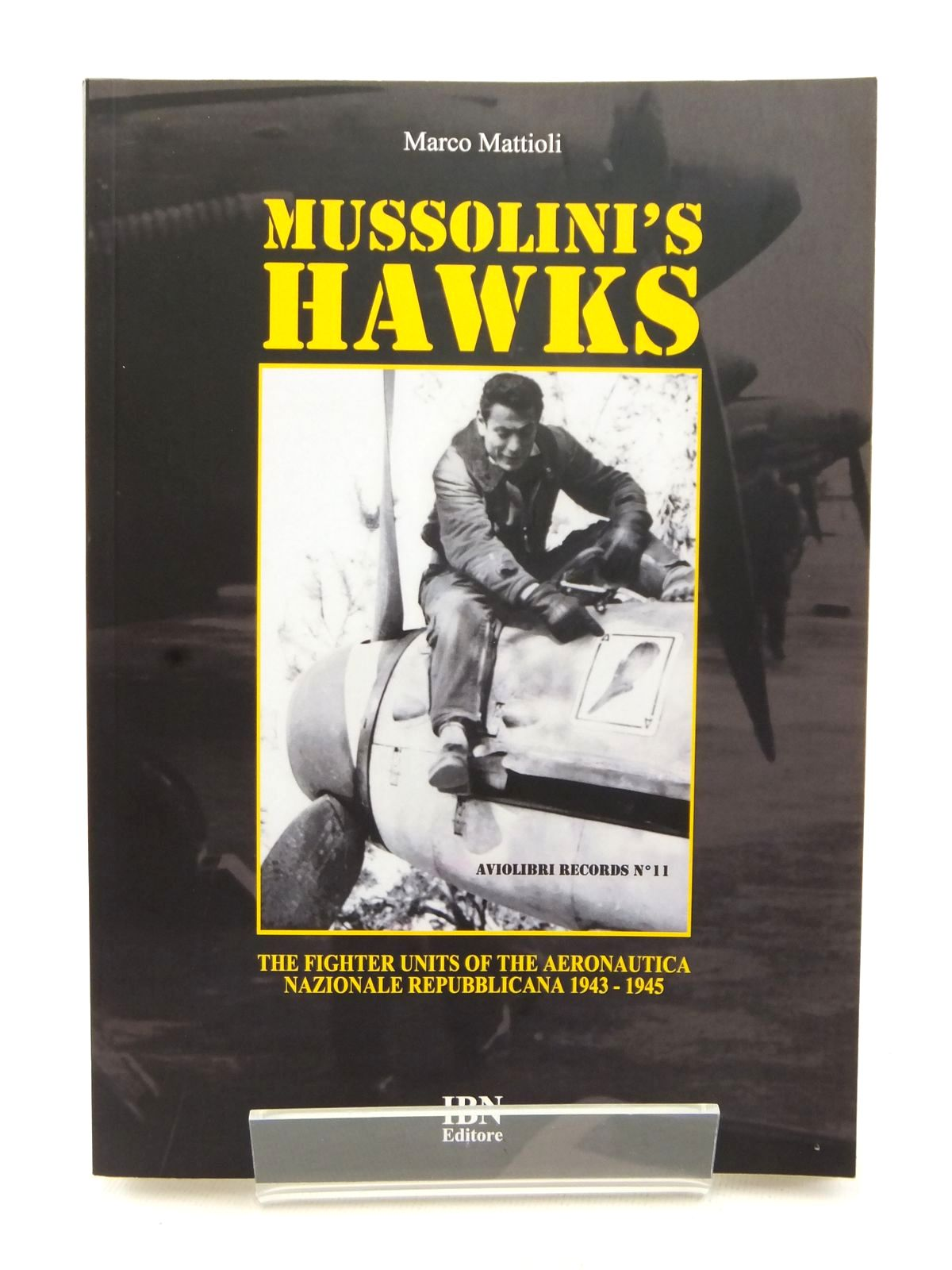 Photo of MUSSOLINI'S HAWKS written by Mattioli, Marco published by Ibn Editore (STOCK CODE: 1609075)  for sale by Stella & Rose's Books