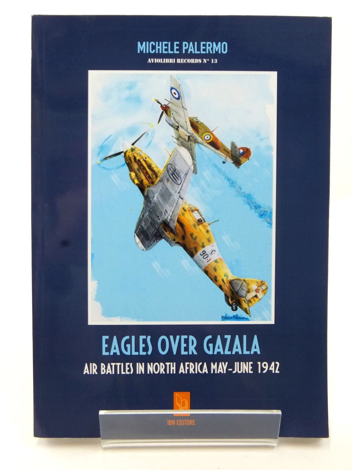 Photo of EAGLES OVER GAZALA written by Palermo, Michele published by IBN Editore (STOCK CODE: 1609076)  for sale by Stella & Rose's Books