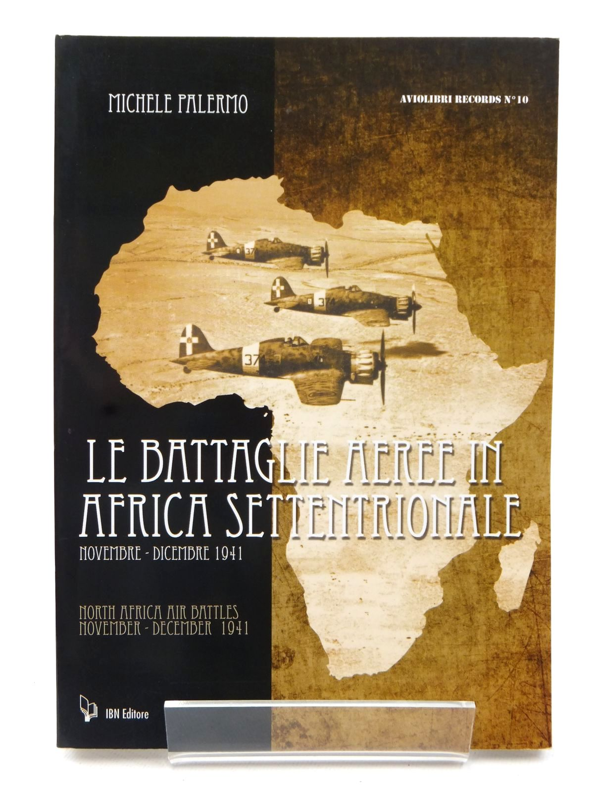 Photo of LE BATTAGLIE AEREE IN AFRICA SETTENTRIONALE written by Palermo, Michele published by IBN Editore (STOCK CODE: 1609077)  for sale by Stella & Rose's Books