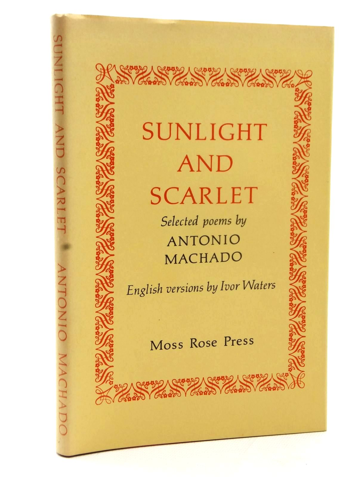 Photo of SUNLIGHT AND SCARLET written by Waters, Ivor<br />Machado, Antonio published by Moss Rose Press (STOCK CODE: 1609079)  for sale by Stella & Rose's Books