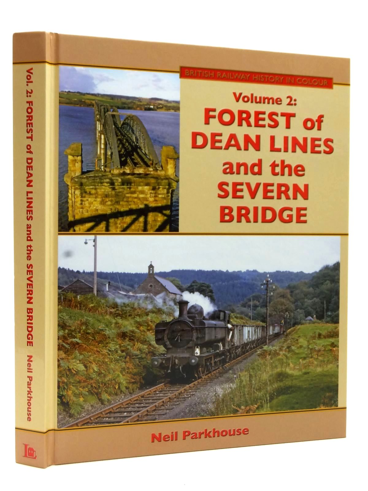 Photo of BRITISH RAILWAY HISTORY IN COLOUR VOLUME 2: FOREST OF DEAN LINES AND THE SEVERN BRIDGE
