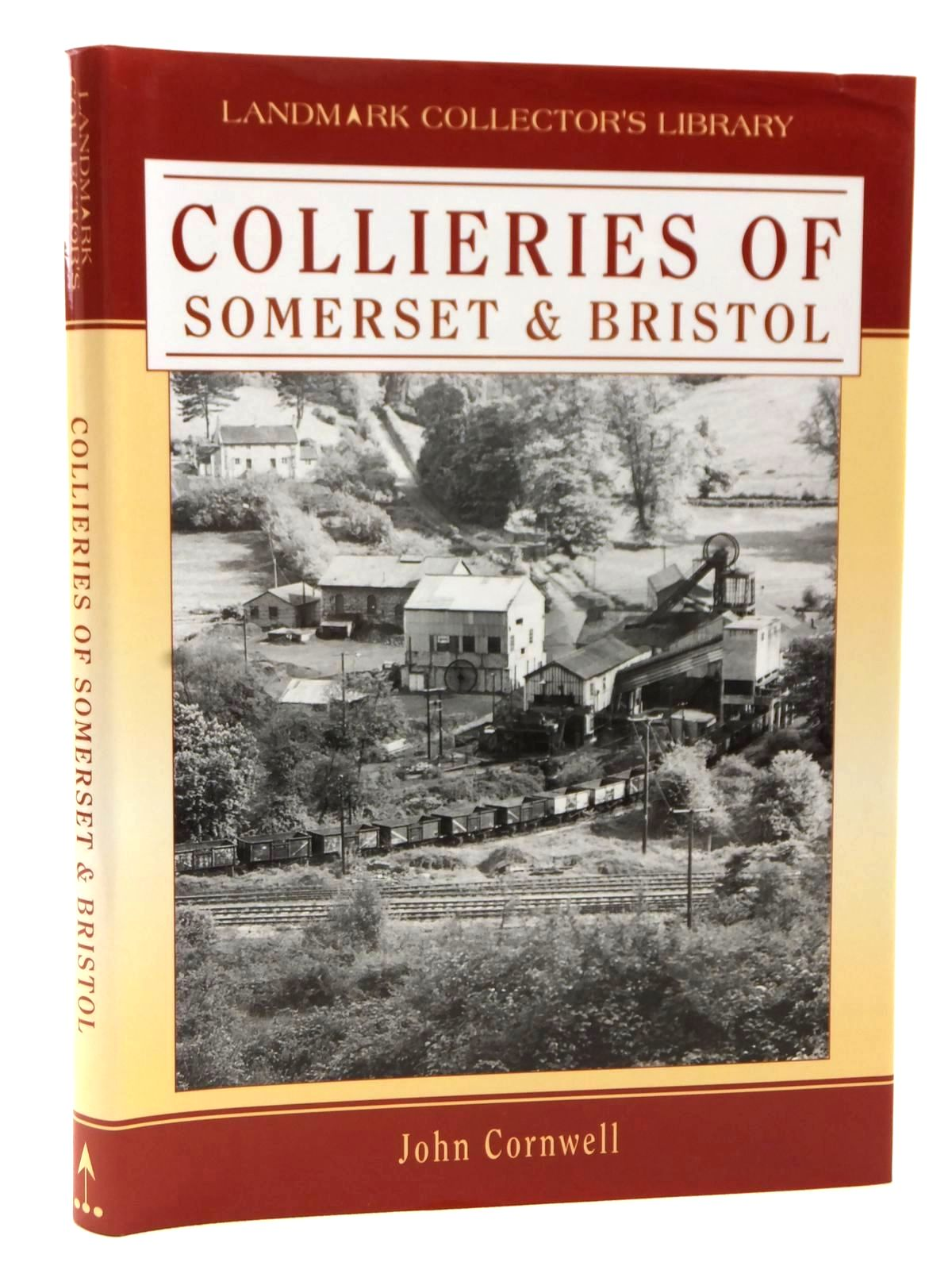 Photo of COLLIERIES OF SOMERSET & BRISTOL written by Cornwell, John published by Landmark Publishing (STOCK CODE: 1609087)  for sale by Stella & Rose's Books