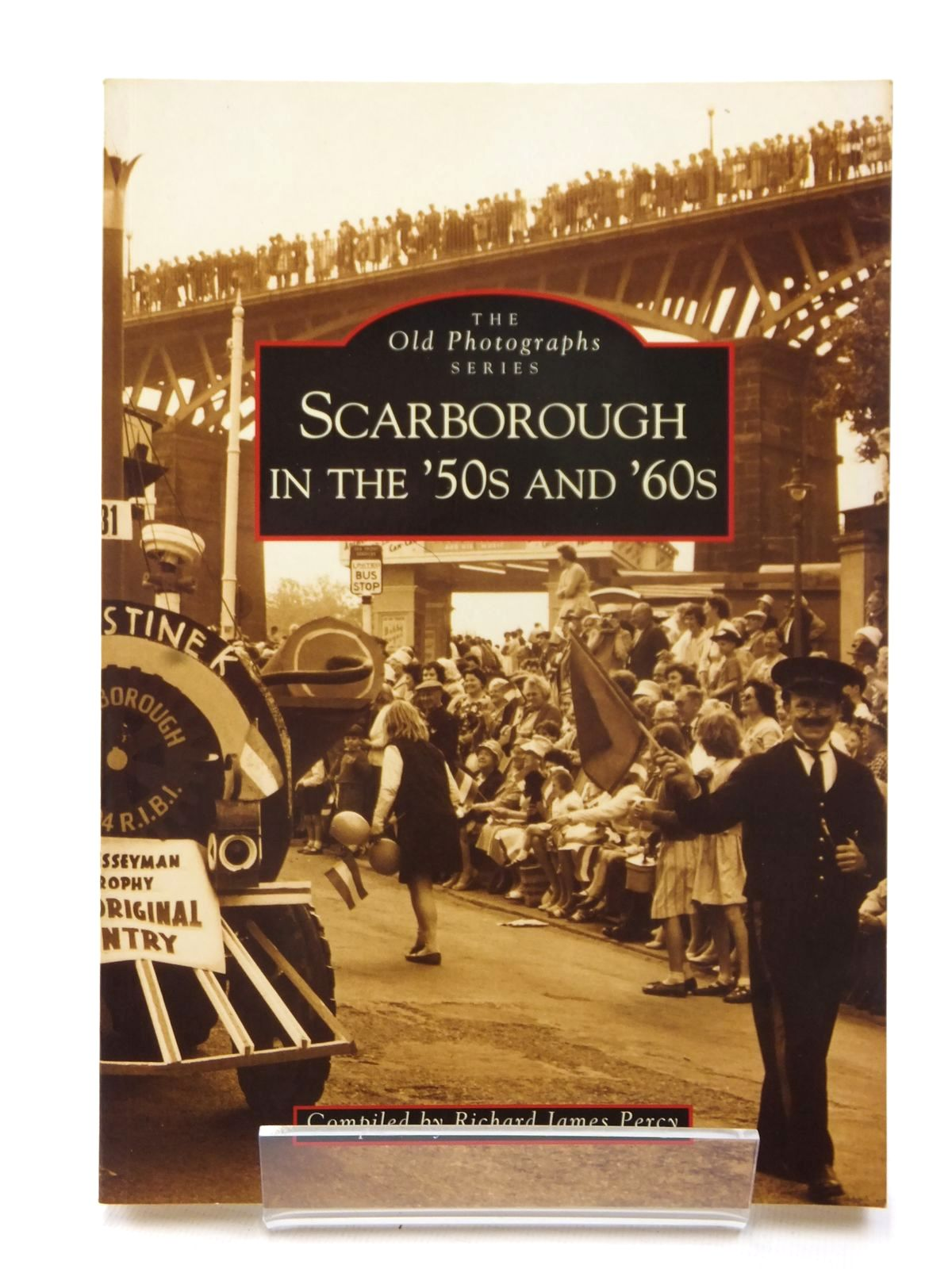 Photo of SCARBOROUGH IN THE '50S AND '60S written by Percy, Richard James published by Alan Sutton (STOCK CODE: 1609116)  for sale by Stella & Rose's Books