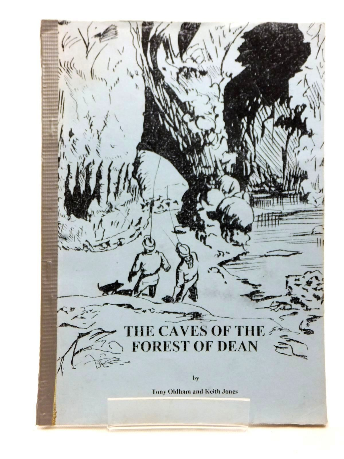 Photo of THE CAVES OF THE FOREST OF DEAN written by Oldham, Tony<br />Jones, Keith published by Anne Oldham (STOCK CODE: 1609161)  for sale by Stella & Rose's Books