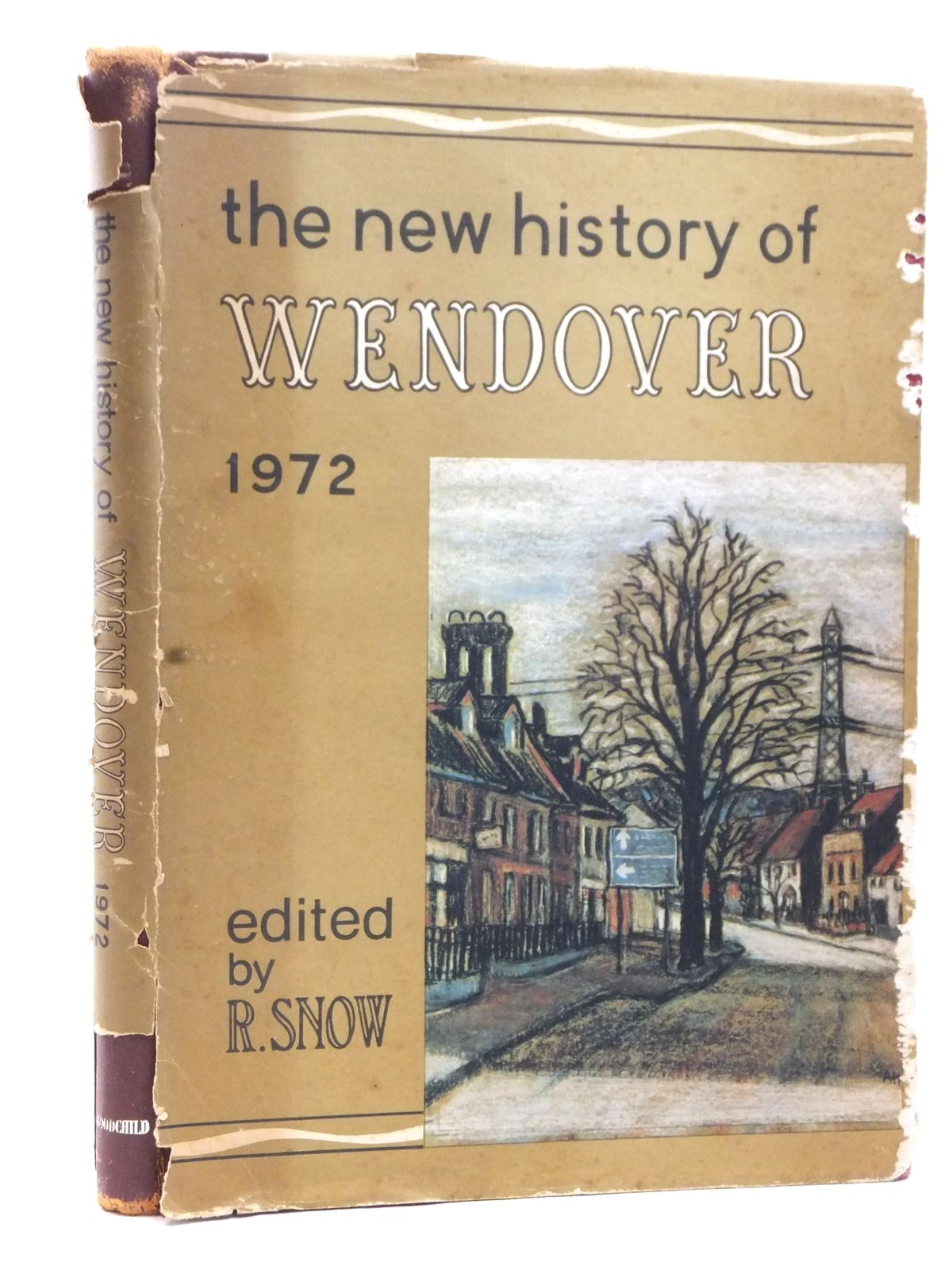 Photo of THE NEW HISTORY OF WENDOVER 1972 written by Snow, Richard published by John Goodchild (STOCK CODE: 1609163)  for sale by Stella & Rose's Books