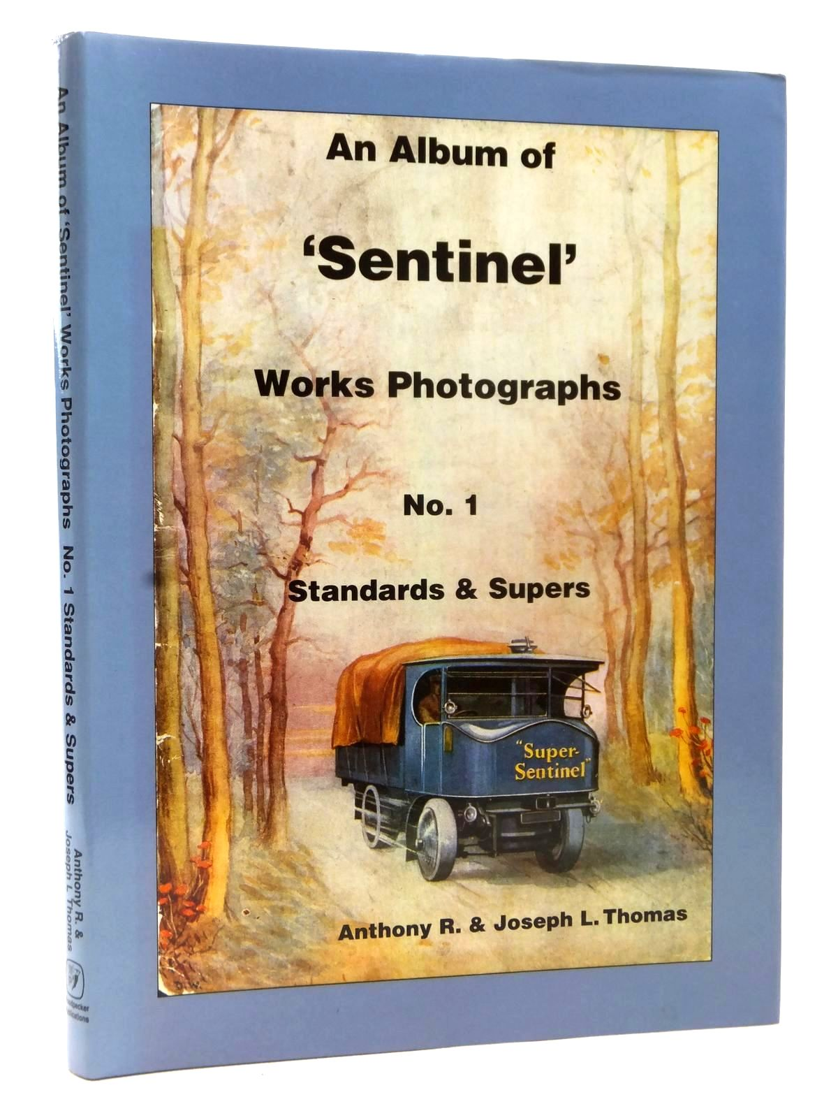 Photo of AN ALBUM OF 'SENTINEL' WORKS PHOTOGRAPHS No. 1 STANDARDS & SUPERS written by Thomas, Anthony R.<br />Thomas, Joseph L. published by Woodpecker Publications (STOCK CODE: 1609185)  for sale by Stella & Rose's Books