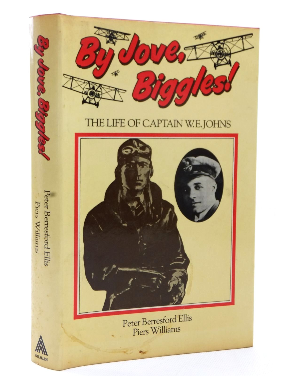 Photo of BY JOVE, BIGGLES! written by Ellis, Peter Berresford<br />Williams, Piers published by W.H. Allen (STOCK CODE: 1609220)  for sale by Stella & Rose's Books