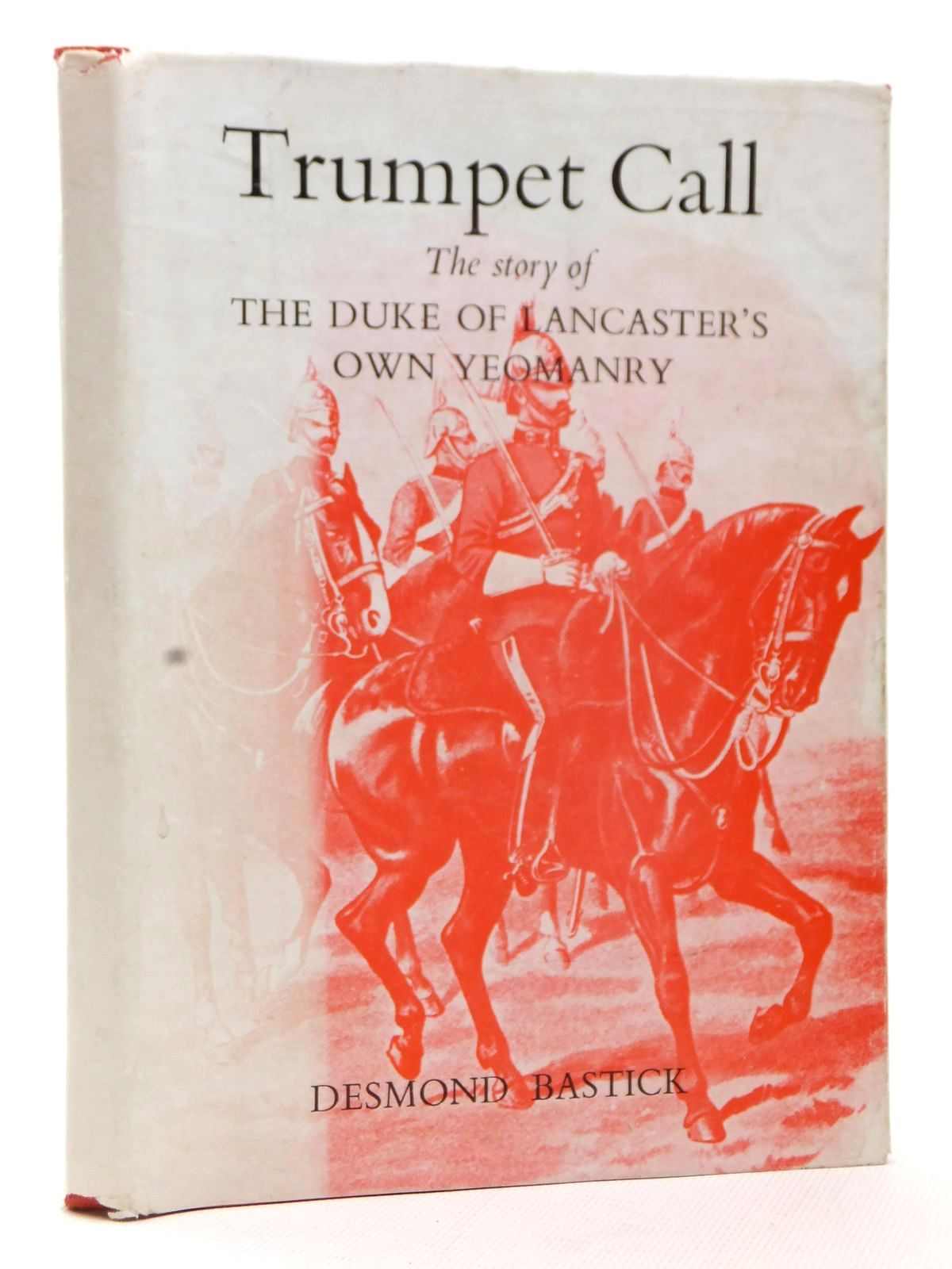 Photo of TRUMPET CALL written by Bastick, J.D. published by The Duke Of Lancaster's Own Yeomanry (STOCK CODE: 1609281)  for sale by Stella & Rose's Books