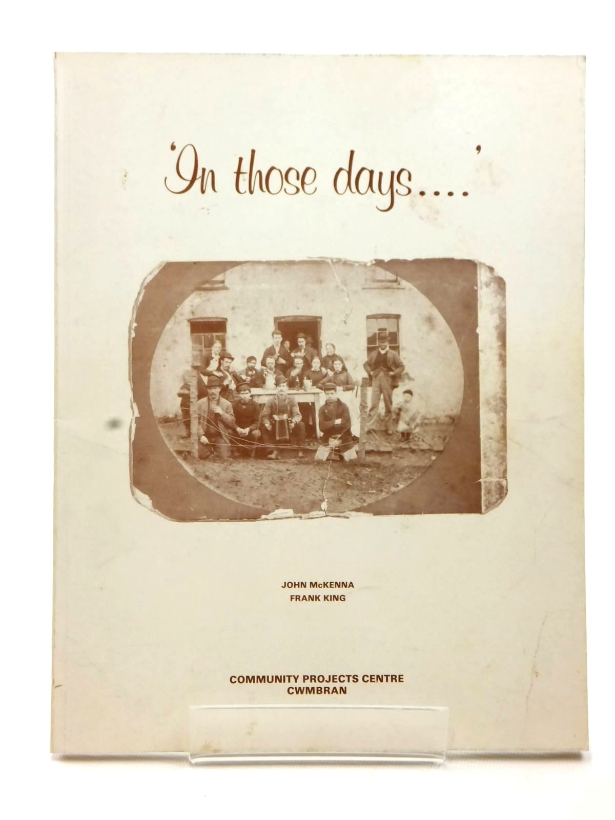 Photo of IN THOSE DAYS written by McKenna, John<br />King, Frank H. published by Community Projects Centre (STOCK CODE: 1609285)  for sale by Stella & Rose's Books