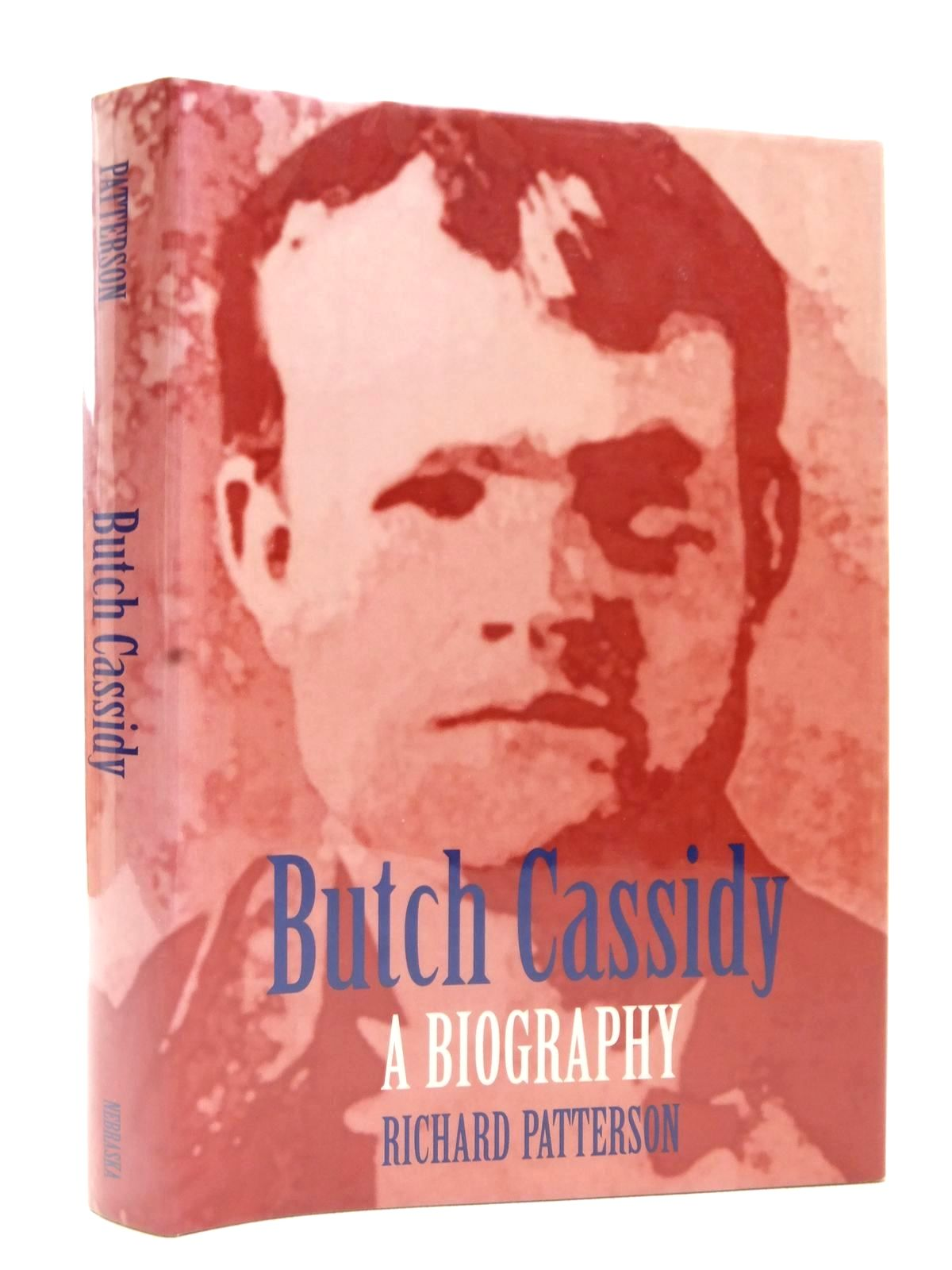 Photo of BUTCH CASSIDY A BIOGRAPHY written by Patterson, Richard published by University of Nebraska (STOCK CODE: 1609326)  for sale by Stella & Rose's Books