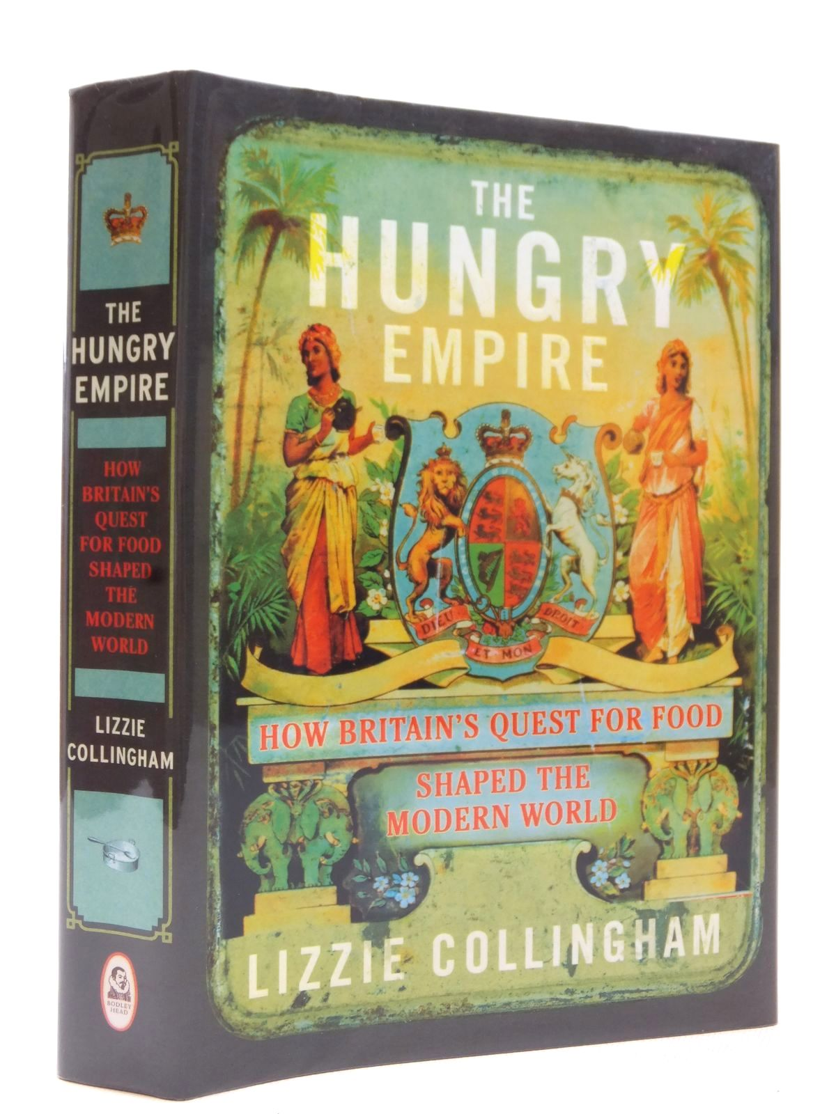 Photo of THE HUNGRY EMPIRE written by Collingham, Lizzie published by The Bodley Head (STOCK CODE: 1609328)  for sale by Stella & Rose's Books