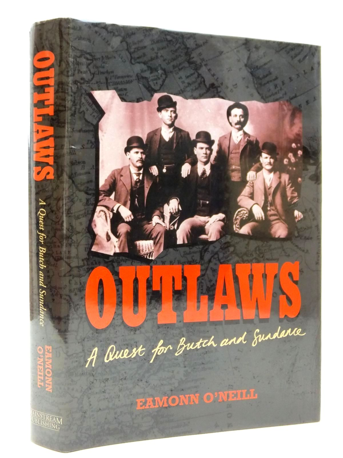 Photo of OUTLAWS A QUEST FOR BUTCH AND SUNDANCE written by O'Neill, Eamonn published by Mainstream Publishing (STOCK CODE: 1609330)  for sale by Stella & Rose's Books