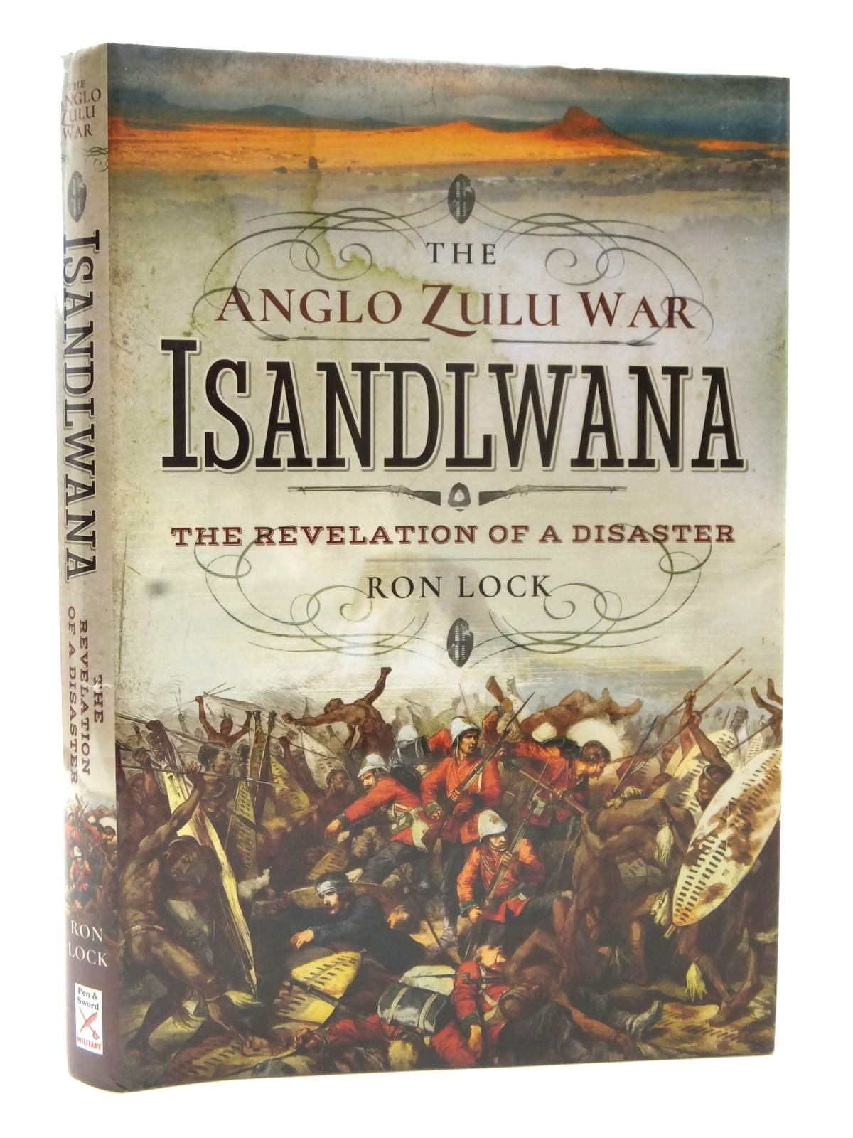 Photo of THE ANGLO-ZULU WAR - ISANDLWANA written by Lock, Ron published by Pen & Sword Military (STOCK CODE: 1609334)  for sale by Stella & Rose's Books