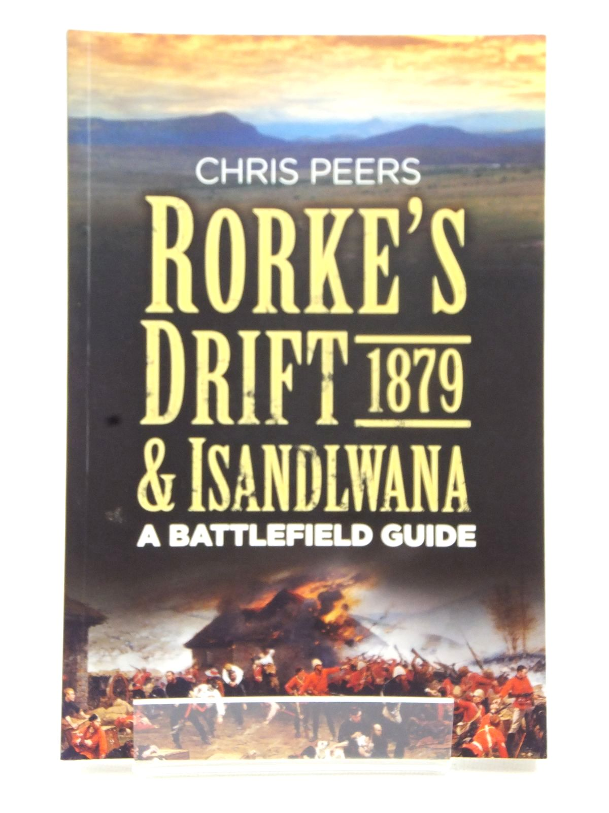 Photo of RORKE'S DRIFT & ISANDLWANA 1879 written by Peers, Chris published by The History Press (STOCK CODE: 1609336)  for sale by Stella & Rose's Books