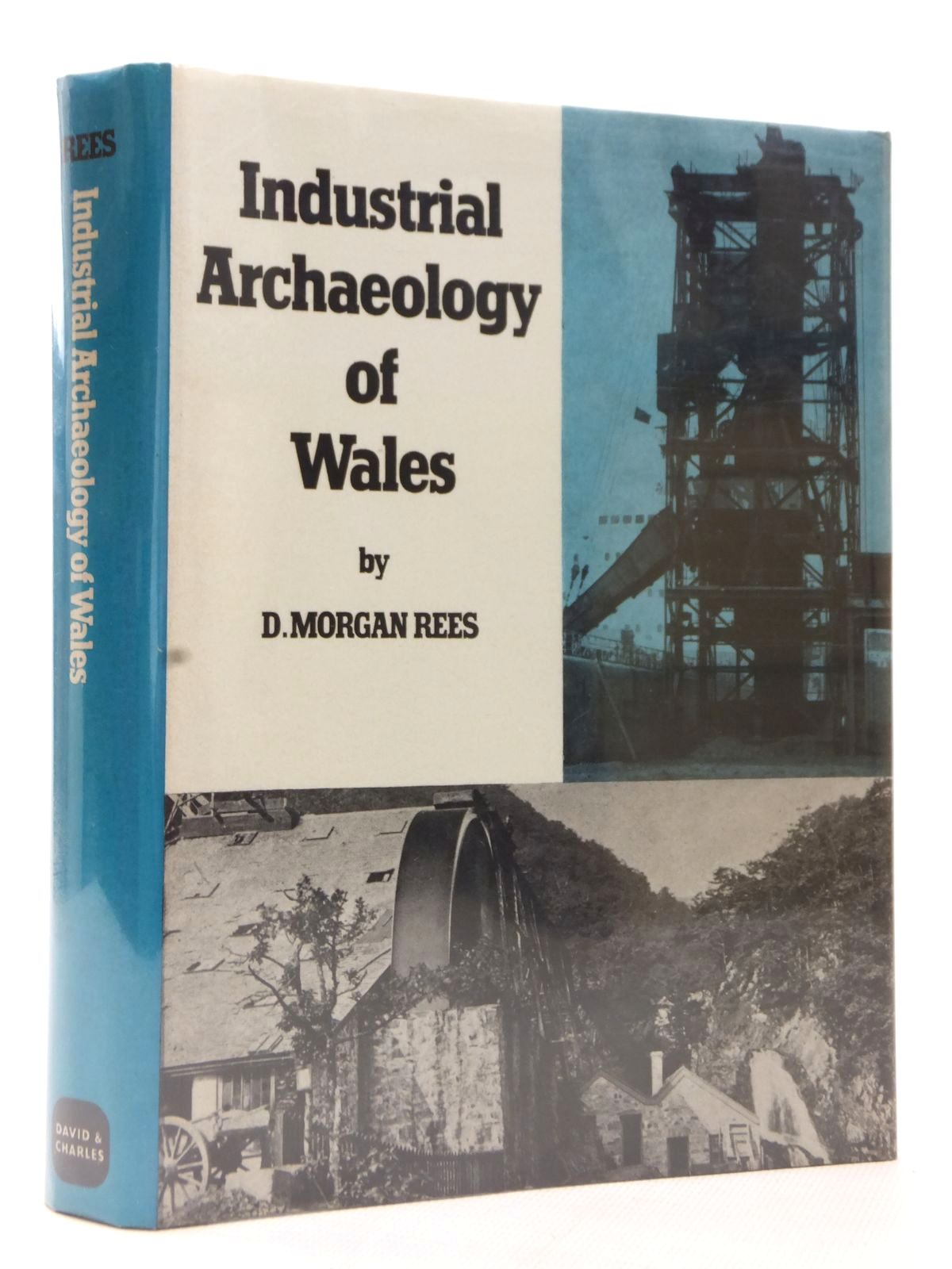 Photo of THE INDUSTRIAL ARCHAEOLOGY OF WALES