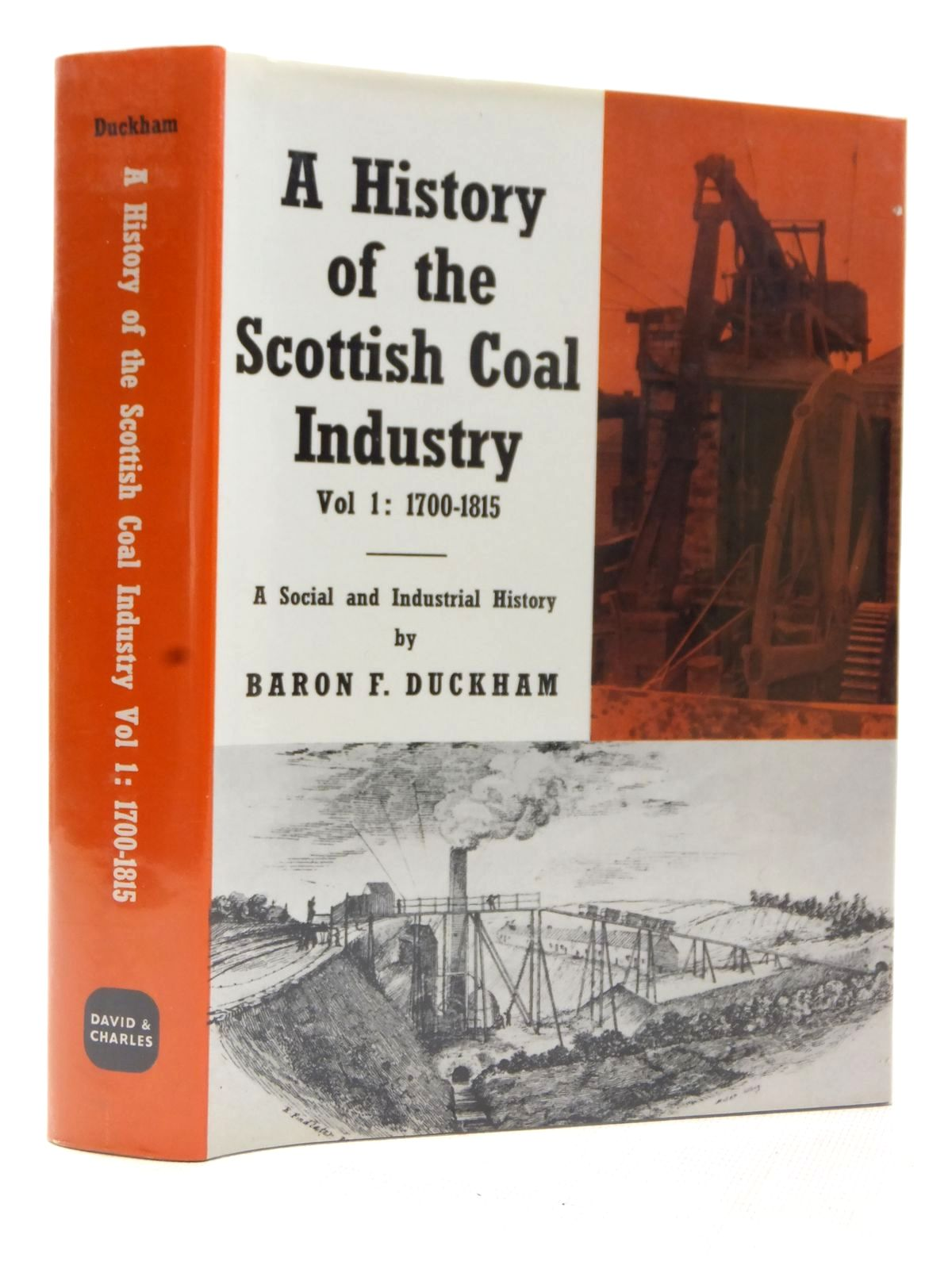 Photo of A HISTORY OF THE SCOTTISH COAL INDUSTRY VOL 1: 1700-1815 written by Duckham, Baron F. published by David & Charles (STOCK CODE: 1609372)  for sale by Stella & Rose's Books
