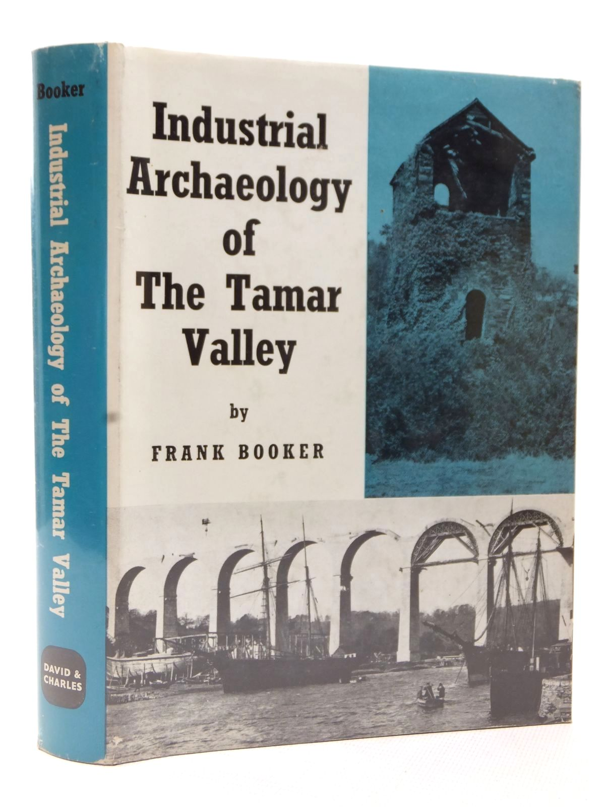 Photo of THE INDUSTRIAL ARCHAEOLOGY OF THE TAMAR VALLEY written by Booker, Frank published by David & Charles (STOCK CODE: 1609381)  for sale by Stella & Rose's Books