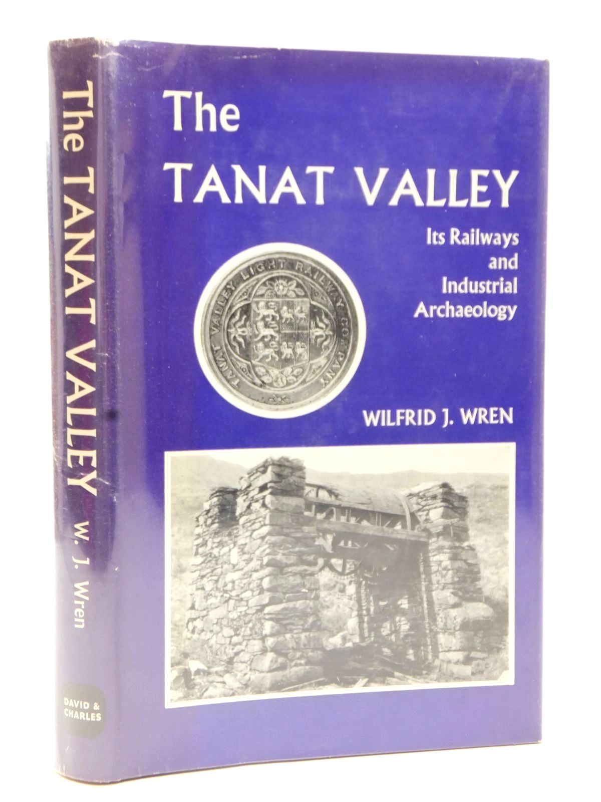 Photo of THE TANAT VALLEY written by Wren, Wilfrid J. published by David & Charles (STOCK CODE: 1609407)  for sale by Stella & Rose's Books