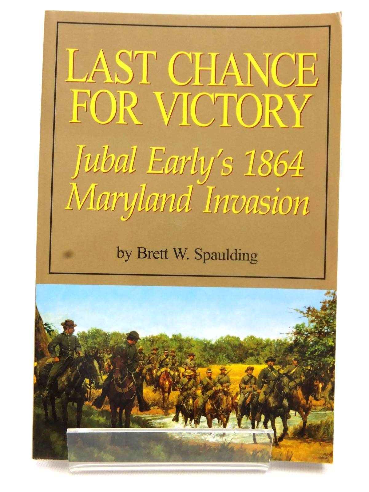 Photo of LAST CHANCE FOR VICTORY written by Spaulding, Brett W. published by Brett Spaulding (STOCK CODE: 1609412)  for sale by Stella & Rose's Books