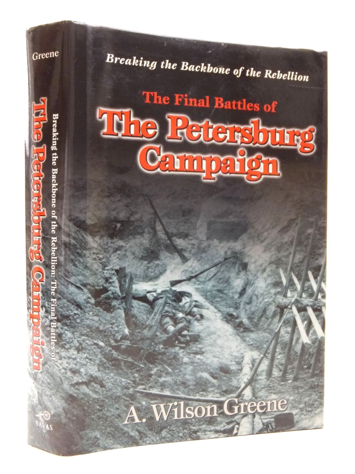 Photo of BREAKING THE BACK OF THE REBELLION: THE FINAL BATTLES OF THE PETERSBURG CAMPAIGN written by Greene, A. Wilson published by Savas Publishing Company (STOCK CODE: 1609413)  for sale by Stella & Rose's Books
