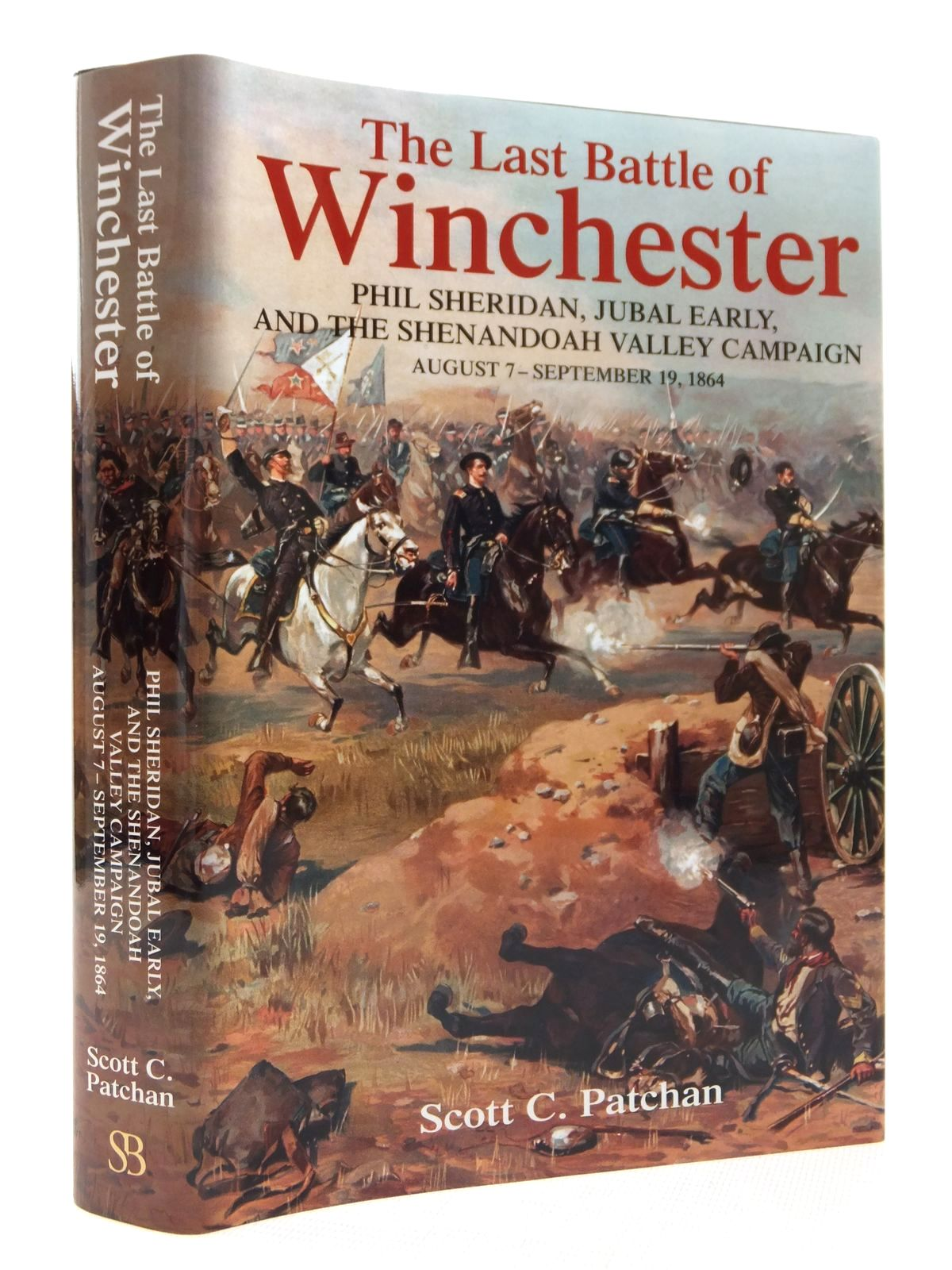 Photo of THE LAST BATTLE OF WINCHESTER written by Patchan, Scott Charles published by Savas Beatie (STOCK CODE: 1609419)  for sale by Stella & Rose's Books