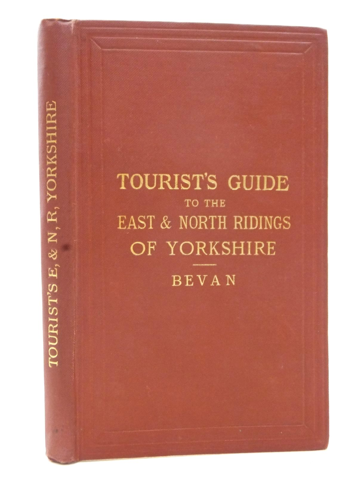 Photo of TOURIST'S GUIDE TO THE EAST AND NORTH RIDINGS OF YORKSHIRE written by Bevan, G. Phillips<br />Worth, R.N. published by Edward Stanford (STOCK CODE: 1609427)  for sale by Stella & Rose's Books
