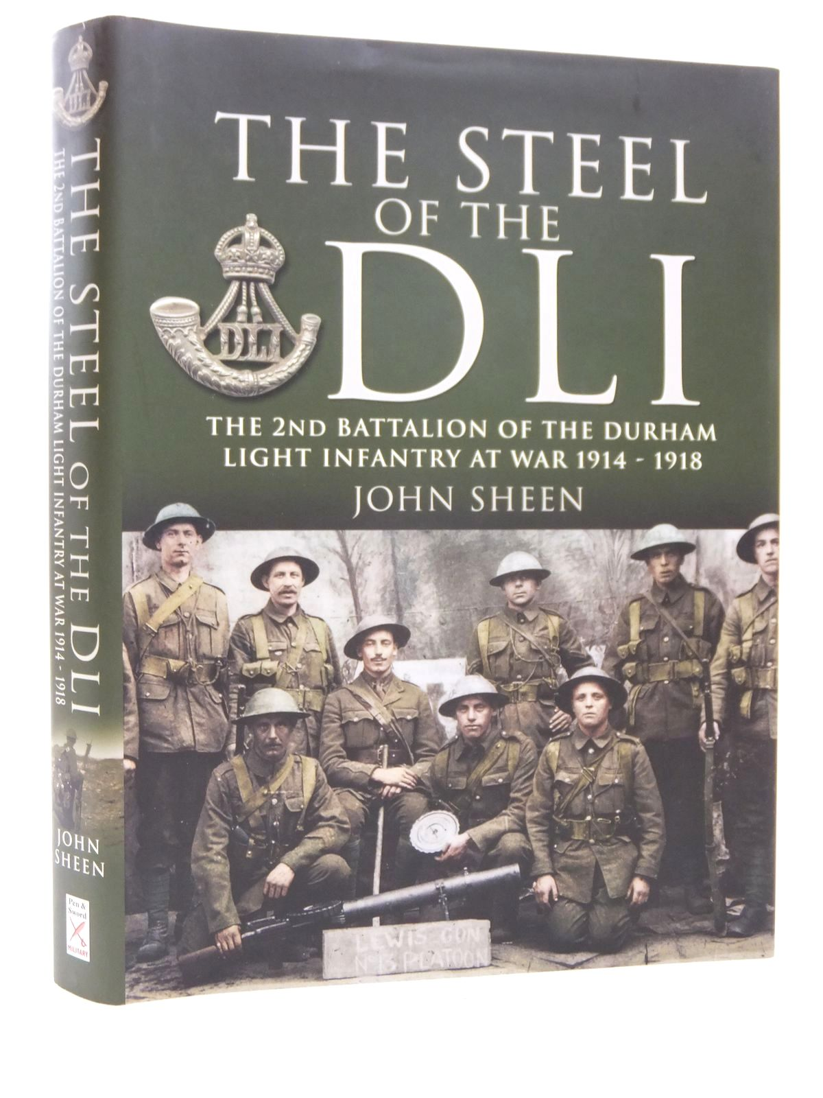 Photo of THE STEEL OF THE DLI written by Sheen, John published by Pen & Sword Military (STOCK CODE: 1609434)  for sale by Stella & Rose's Books