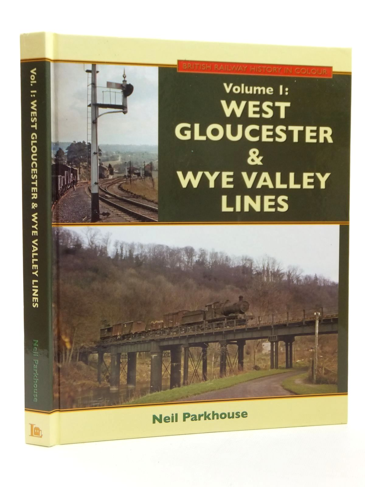 Photo of BRITISH RAILWAY HISTORY IN COLOUR VOLUME 1: WEST GLOUCESTER & WYE VALLEY LINES written by Parkhouse, Neil published by Lightmoor Press (STOCK CODE: 1609457)  for sale by Stella & Rose's Books