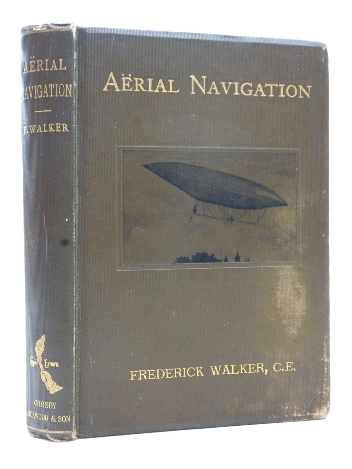 Photo of AERIAL NAVIGATION written by Walker, Frederick published by Crosby Lockwood and Son (STOCK CODE: 1609462)  for sale by Stella & Rose's Books
