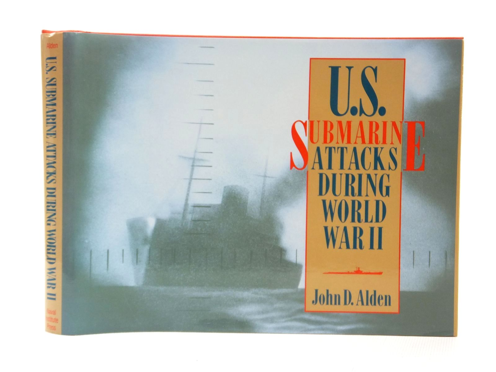 Photo of U.S. SUBMARINE ATTACKS DURING WORLD WAR II written by Alden, John D. published by Naval Institute Press (STOCK CODE: 1609567)  for sale by Stella & Rose's Books