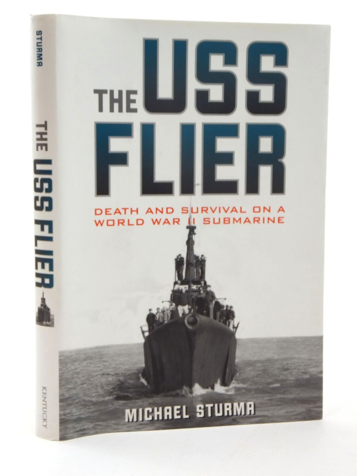 Photo of THE USS FLIER written by Sturma, Michael published by University Press of Kentucky (STOCK CODE: 1609568)  for sale by Stella & Rose's Books