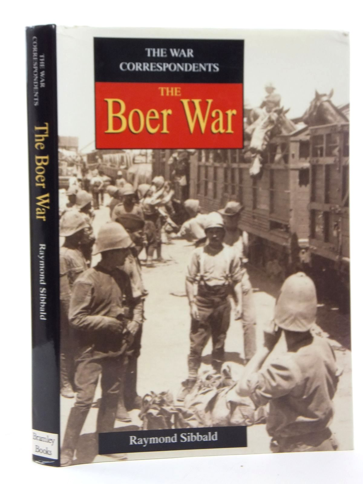 Photo of THE WAR CORRESPONDENTS THE BOER WAR written by Sibbald, Raymond published by Bramley Books (STOCK CODE: 1609607)  for sale by Stella & Rose's Books