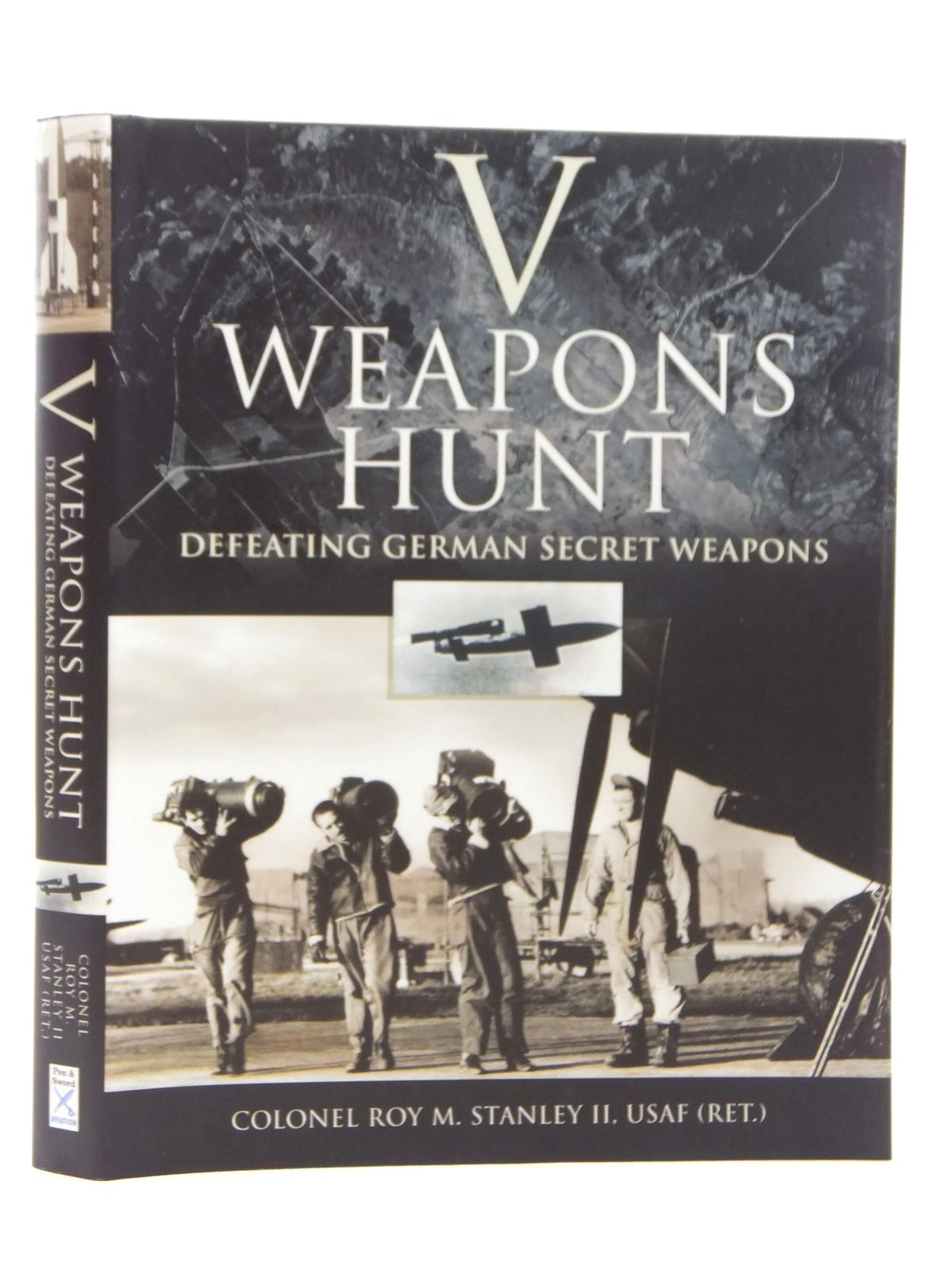 Photo of V-WEAPONS HUNT written by Stanley, Roy M. published by Pen & Sword Military (STOCK CODE: 1609608)  for sale by Stella & Rose's Books