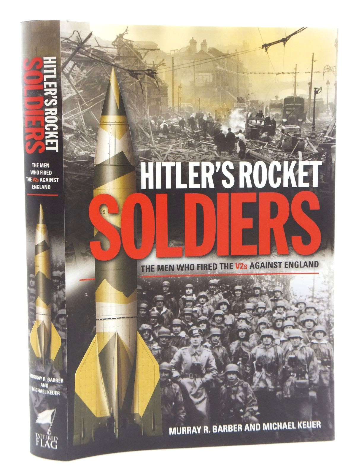 Photo of HITLER'S ROCKET SOLDIERS written by Barber, Murray R.<br />Keuer, Michael published by Tattered Flag Press (STOCK CODE: 1609609)  for sale by Stella & Rose's Books
