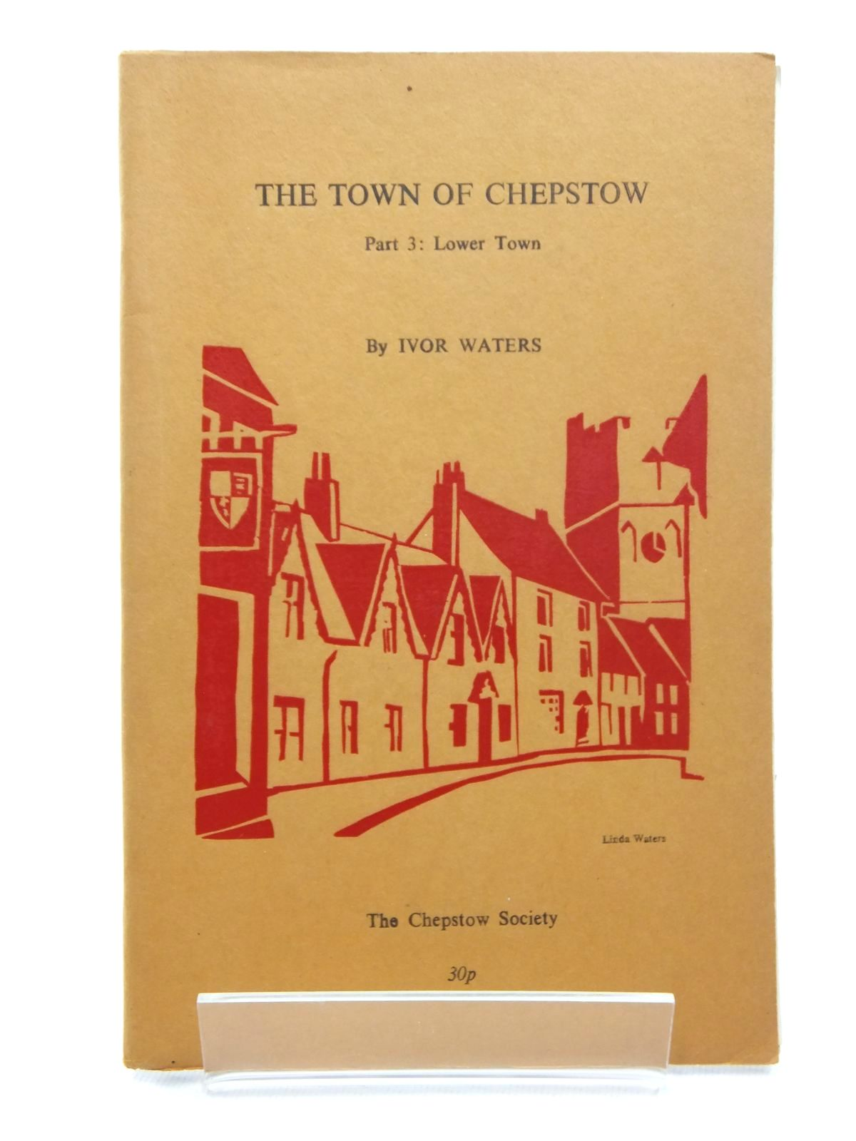 Photo of THE TOWN OF CHEPSTOW PART 3 written by Waters, Ivor illustrated by Waters, Mercedes published by The Chepstow Society (STOCK CODE: 1609688)  for sale by Stella & Rose's Books