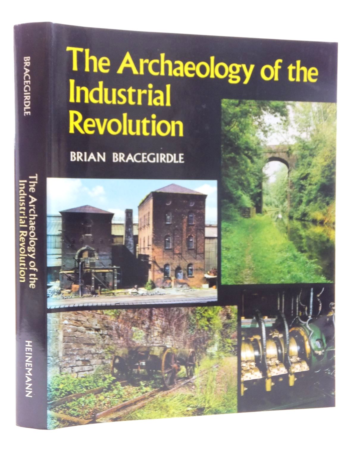 Photo of THE ARCHAEOLOGY OF THE INDUSTRIAL REVOLUTION written by Bracegirdle, Brian published by Heinemann (STOCK CODE: 1609747)  for sale by Stella & Rose's Books