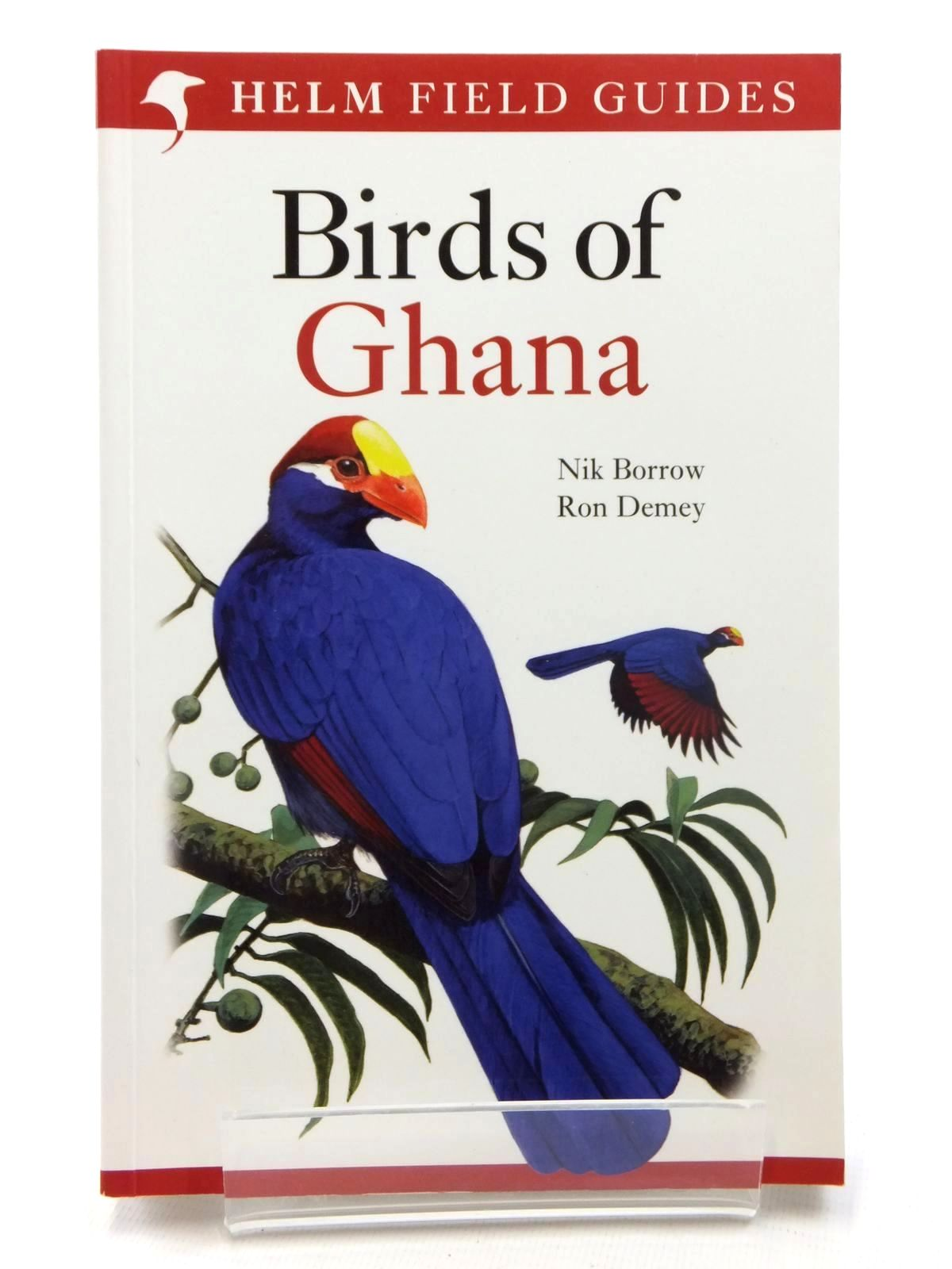 Photo of BIRDS OF GHANA written by Borrow, Nik<br />Demey, Ron published by Christopher Helm (STOCK CODE: 1609785)  for sale by Stella & Rose's Books