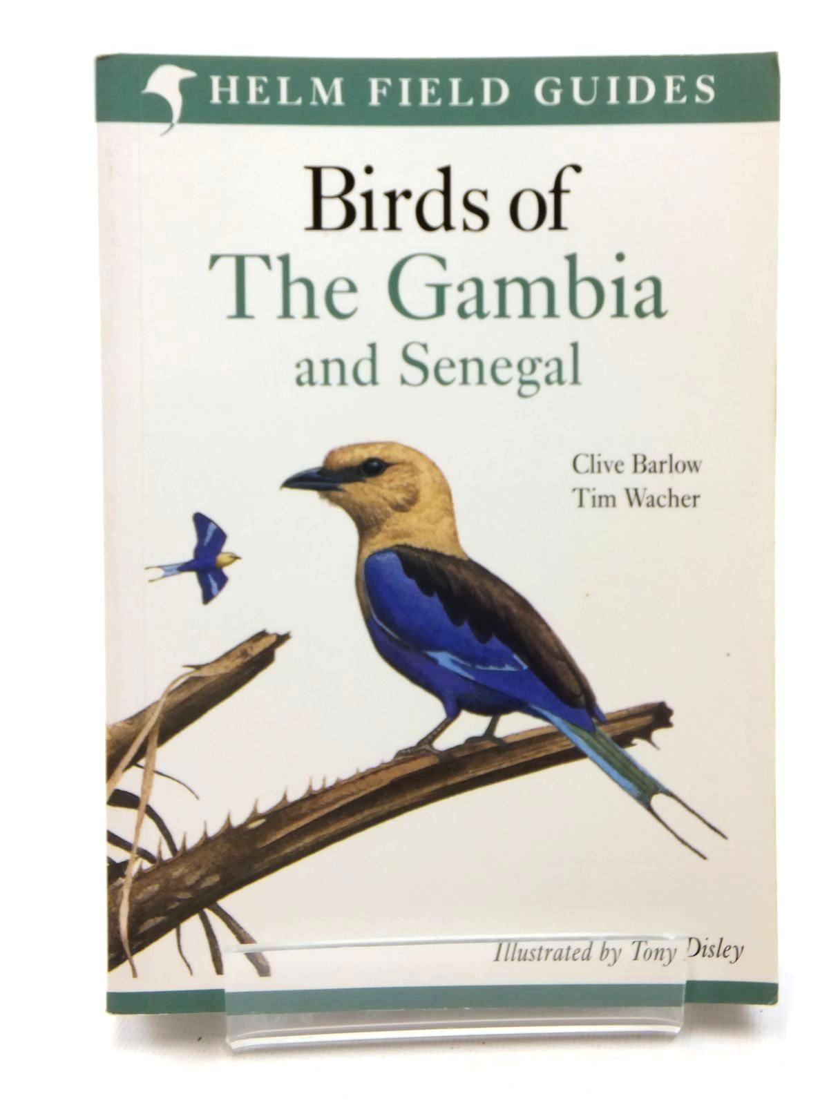 Photo of FIELD GUIDE TO THE BIRDS OF THE GAMBIA AND SENEGAL written by Barlow, Clive<br />Wacher, Tim illustrated by Disley, Tony published by Christopher Helm (STOCK CODE: 1609792)  for sale by Stella & Rose's Books
