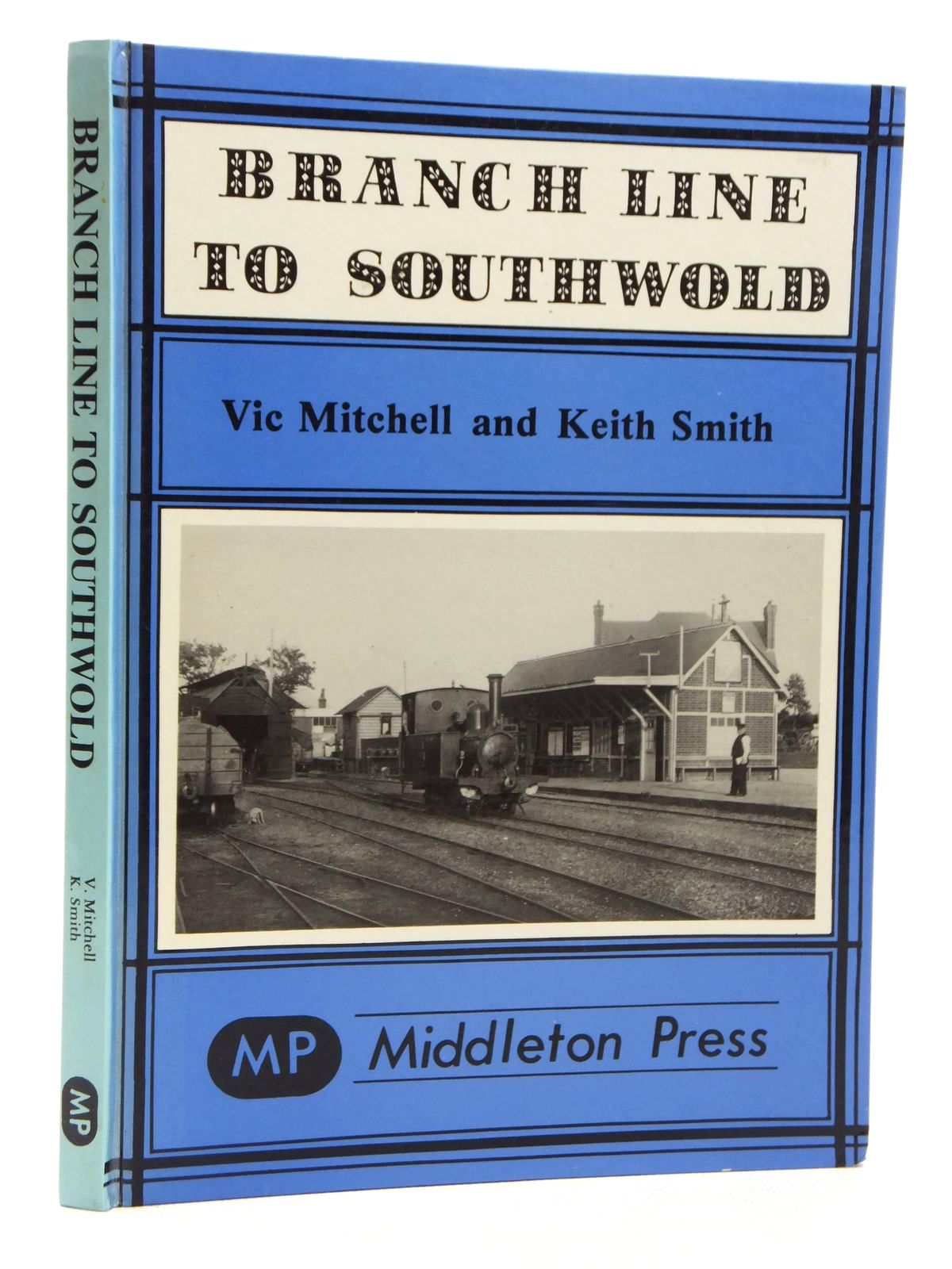 Photo of BRANCH LINE TO SOUTHWOLD written by Mitchell, Vic<br />Smith, Keith published by Middleton Press (STOCK CODE: 1609843)  for sale by Stella & Rose's Books