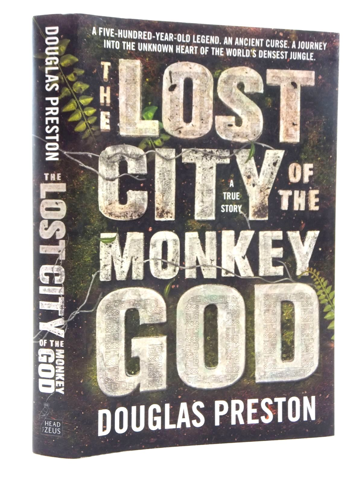 Photo of THE LOST CITY OF THE MONKEY GOD written by Preston, Douglas published by Head Of Zeus (STOCK CODE: 1609886)  for sale by Stella & Rose's Books