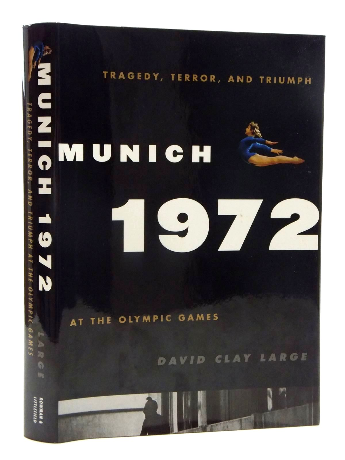 Photo of MUNICH 1972 written by Large, David Clay published by Rowman & Littlefield (STOCK CODE: 1609920)  for sale by Stella & Rose's Books