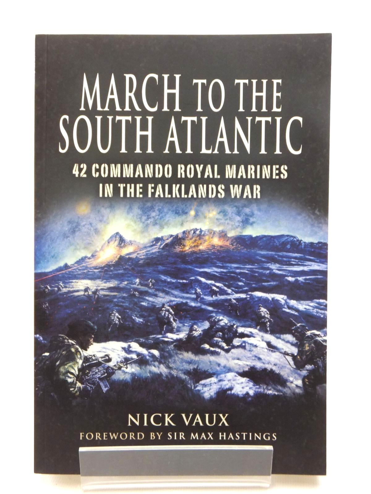 Photo of MARCH TO THE SOUTH ATLANTIC written by Vaux, Nick published by Pen & Sword Military (STOCK CODE: 1609936)  for sale by Stella & Rose's Books