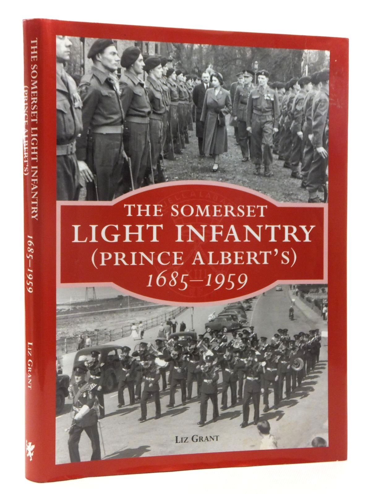 Photo of THE SOMERSET LIGHT INFANTRY (PRINCE ALBERT'S) 1685-1959 written by Grant, Liz published by Somerset Books (STOCK CODE: 1609963)  for sale by Stella & Rose's Books